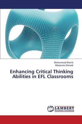 Enhancing Critical Thinking Abilities in Efl Classrooms (Paperback)