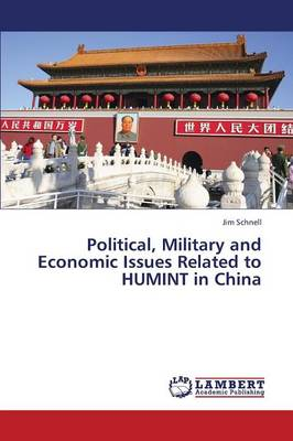 Political, Military and Economic Issues Related to Humint in China (Paperback)