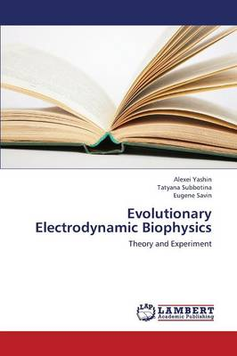 Evolutionary Electrodynamic Biophysics (Paperback)