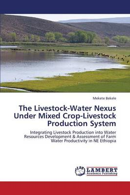 The Livestock-Water Nexus Under Mixed Crop-Livestock Production System (Paperback)