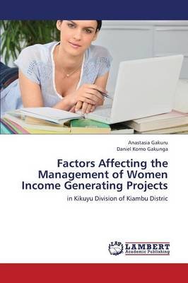 Factors Affecting the Management of Women Income Generating Projects (Paperback)