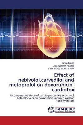 Effect of Nebivolol, Carvedilol and Metoprolol on Doxorubicin-Cardiotox (Paperback)