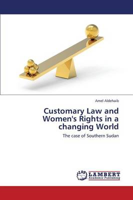 Customary Law and Women's Rights in a Changing World (Paperback)