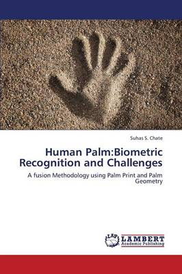 Human Palm: Biometric Recognition and Challenges (Paperback)