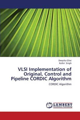VLSI Implementation of Original, Control and Pipeline Cordic Algorithm (Paperback)