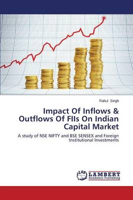 Impact of Inflows & Outflows of Fiis on Indian Capital Market (Paperback)