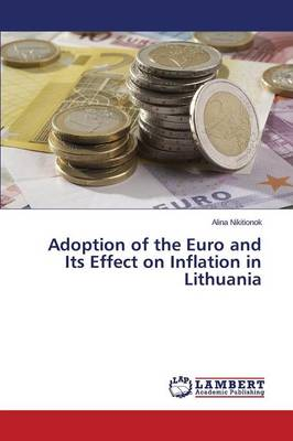 Adoption of the Euro and Its Effect on Inflation in Lithuania (Paperback)
