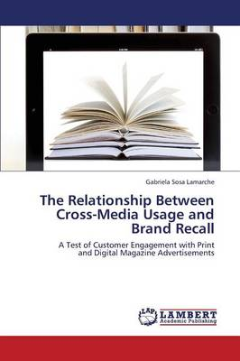 The Relationship Between Cross-Media Usage and Brand Recall (Paperback)