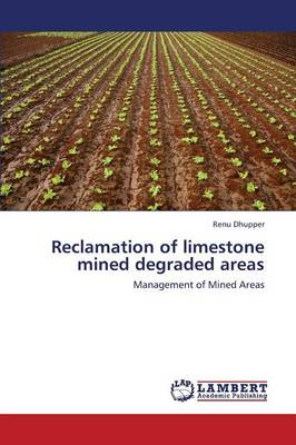 Reclamation of Limestone Mined Degraded Areas (Paperback)