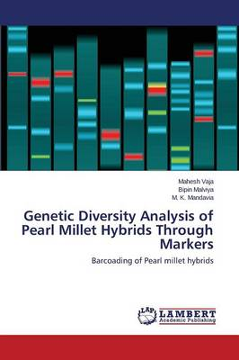 Genetic Diversity Analysis of Pearl Millet Hybrids Through Markers (Paperback)