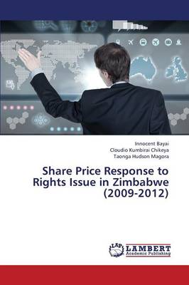 Share Price Response to Rights Issue in Zimbabwe (2009-2012) (Paperback)