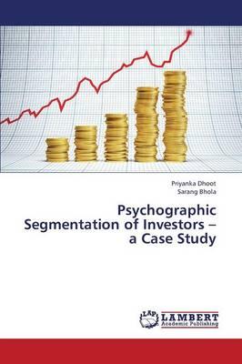 Psychographic Segmentation of Investors - A Case Study (Paperback)