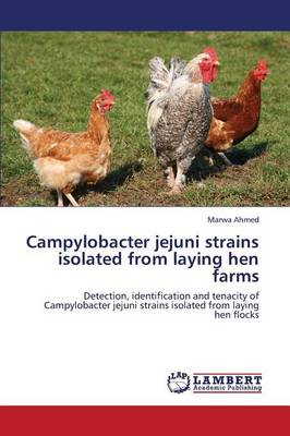 Campylobacter Jejuni Strains Isolated from Laying Hen Farms (Paperback)