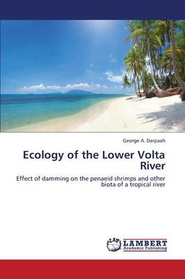 Ecology of the Lower VOLTA River (Paperback)