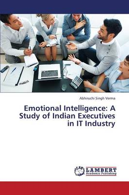 Emotional Intelligence: A Study of Indian Executives in It Industry (Paperback)