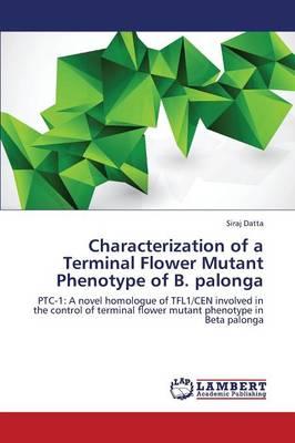 Characterization of a Terminal Flower Mutant Phenotype of B. Palonga (Paperback)