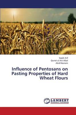 Influence of Pentosans on Pasting Properties of Hard Wheat Flours (Paperback)
