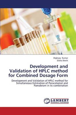 Development and Validation of HPLC Method for Combined Dosage Form (Paperback)