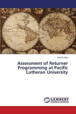 Assessment of Returner Programming at Pacific Lutheran University (Paperback)