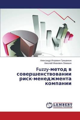 Fuzzy-Metod V Sovershenstvovanii Risk-Menedzhmenta Kompanii (Paperback)