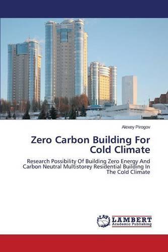 Zero Carbon Building for Cold Climate (Paperback)