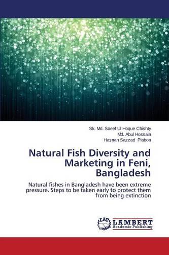 Natural Fish Diversity and Marketing in Feni, Bangladesh (Paperback)