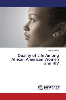 Quality of Life Among African American Women and HIV (Paperback)