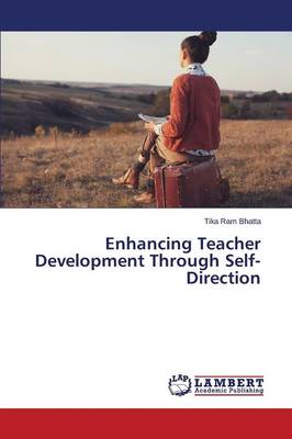 Enhancing Teacher Development Through Self-Direction (Paperback)