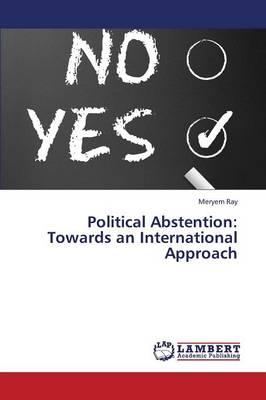 Political Abstention: Towards an International Approach (Paperback)