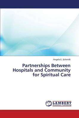 Partnerships Between Hospitals and Community for Spiritual Care (Paperback)