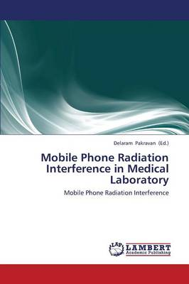 Mobile Phone Radiation Interference in Medical Laboratory (Paperback)