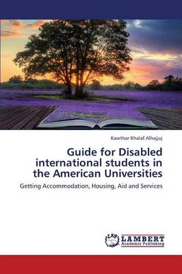 Guide for Disabled International Students in the American Universities (Paperback)