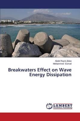 Breakwaters Effect on Wave Energy Dissipation (Paperback)