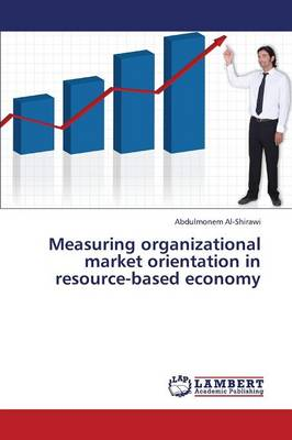 Measuring Organizational Market Orientation in Resource-Based Economy (Paperback)