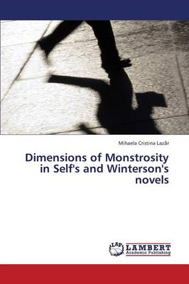 Dimensions of Monstrosity in Self's and Winterson's Novels (Paperback)