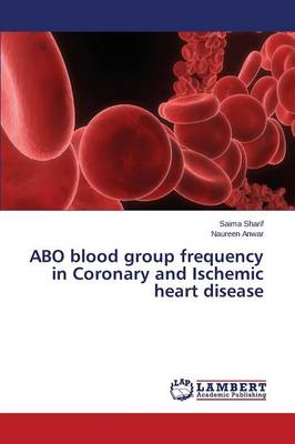 Abo Blood Group Frequency in Coronary and Ischemic Heart Disease (Paperback)