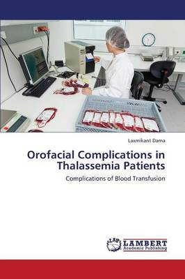 Orofacial Complications in Thalassemia Patients (Paperback)