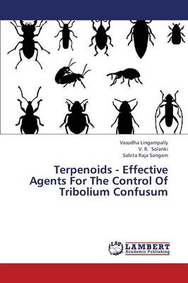 Terpenoids - Effective Agents for the Control of Tribolium Confusum (Paperback)