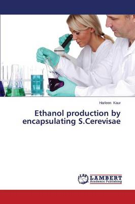 Ethanol Production by Encapsulating S.Cerevisae (Paperback)