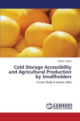 Cold Storage Accessibility and Agricultural Production by Smallholders (Paperback)