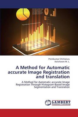 A Method for Automatic Accurate Image Registration and Translation (Paperback)