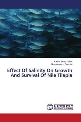 Effect of Salinity on Growth and Survival of Nile Tilapia (Paperback)