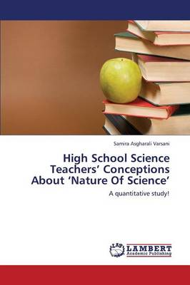 High School Science Teachers' Conceptions about 'Nature of Science' (Paperback)
