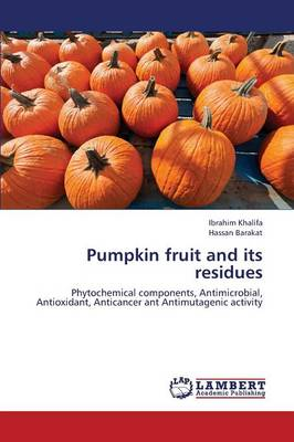 Pumpkin Fruit and Its Residues (Paperback)