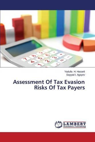 Assessment of Tax Evasion Risks of Tax Payers (Paperback)