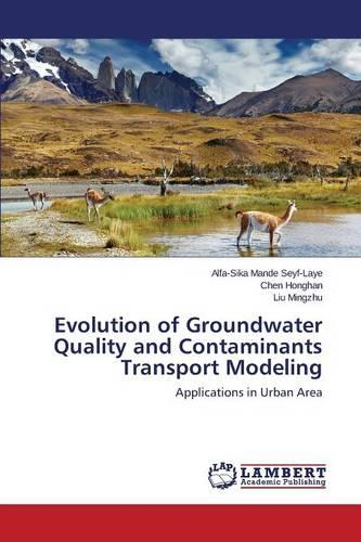 Evolution of Groundwater Quality and Contaminants Transport Modeling (Paperback)