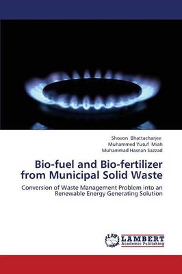 Bio-Fuel and Bio-Fertilizer from Municipal Solid Waste (Paperback)