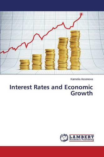Interest Rates and Economic Growth (Paperback)