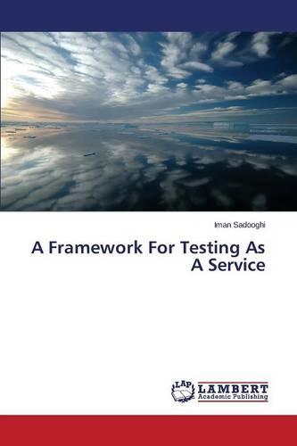 A Framework for Testing as a Service (Paperback)