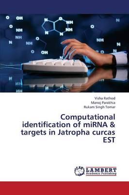 Computational Identification of Mirna & Targets in Jatropha Curcas Est (Paperback)